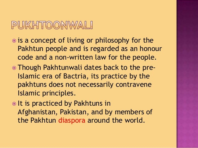 history of pakhtuns and pakhtunwali Explaining the internal dynamics of the pakhtuns' way of life against the backdrop of modern realities.
