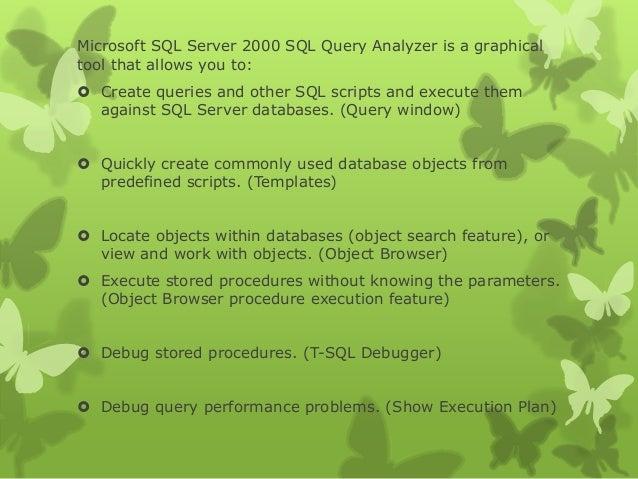 Query Analyser , SQL Server Groups, Transact –SQL