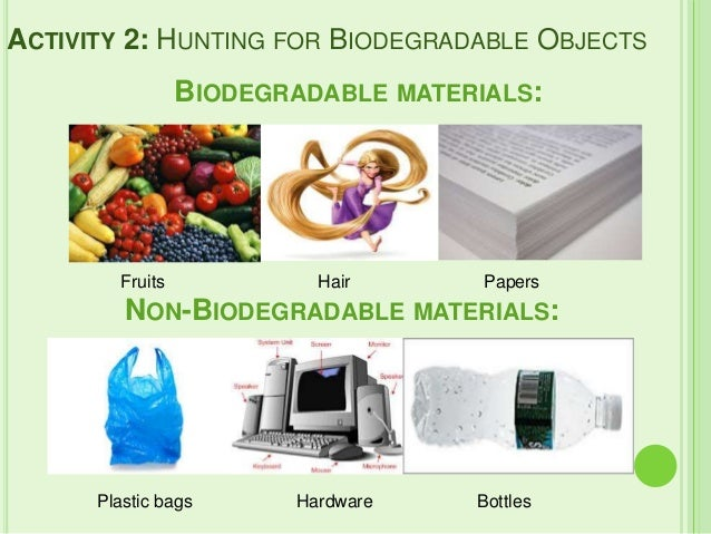 use of biodegradable and non biodegradable materials