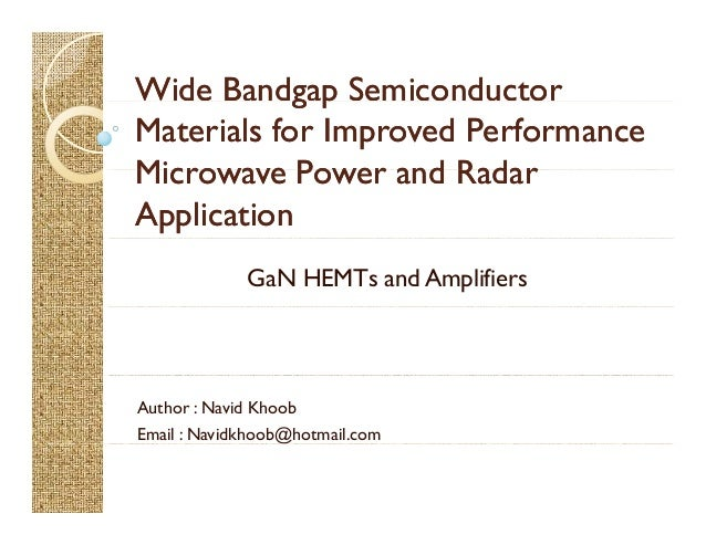 WideWide BandgapBandgap SemiconductorSemiconductorg pg p Materials for Improved PerformanceMaterials for Improved Performa...