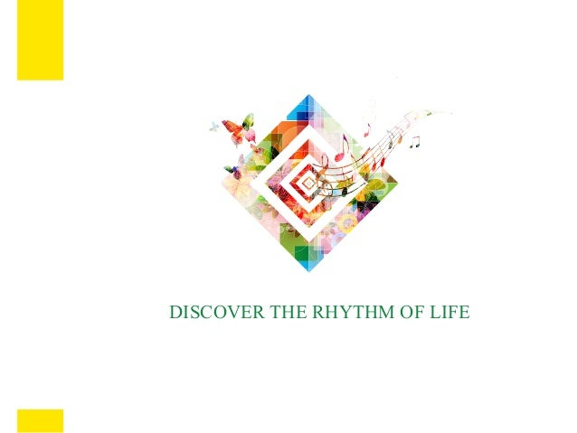 DISCOVER THE RHYTHM OF LIFE