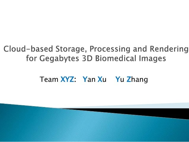 cloud based storage processing and rendering for