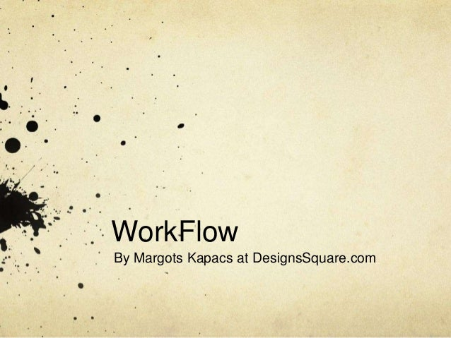 WorkFlow  By Margots Kapacs at DesignsSquare.com