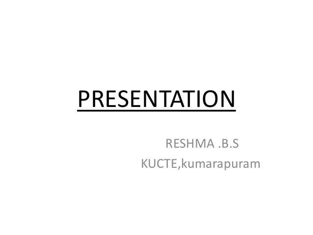 PRESENTATION  RESHMA .B.S  KUCTE,kumarapuram