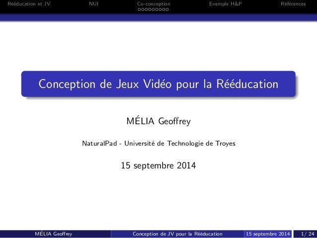 Reeducation et JV NUI Co-conception Exemple HP References  Conception de Jeux Video pour la Reeducation  MELIA Georey  Nat...