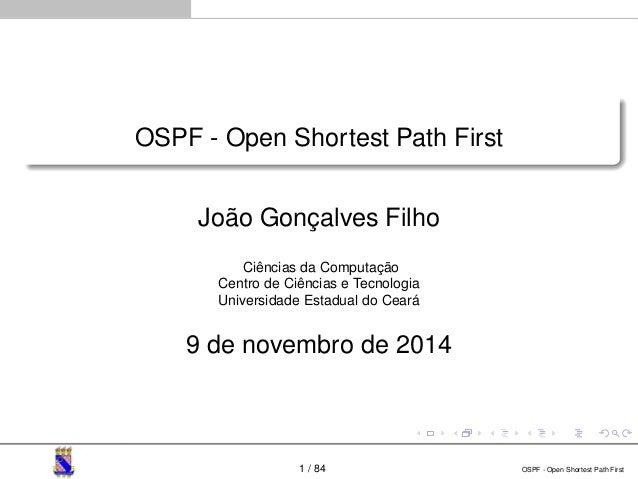 OSPF - Open Shortest Path First  João Gonçalves Filho  Ciências da Computação  Centro de Ciências e Tecnologia  Universida...