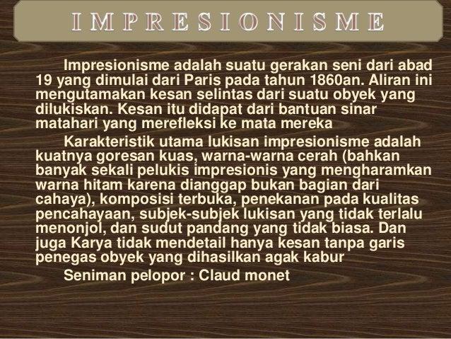 Perkembangan selanjutnya dari impresionisme  adalah penemuan bahwa yang lebih penting  daripada teknik impresionisme sendi...