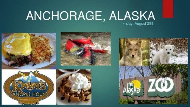 ANCHORAGE, ALASKA  Friday, August 28th