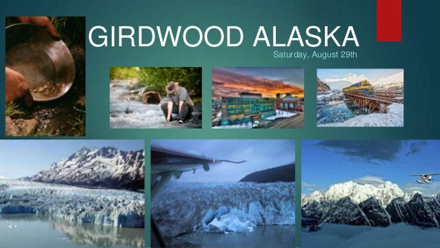 GIRDWOOD ALASKA  Saturday, August 29th
