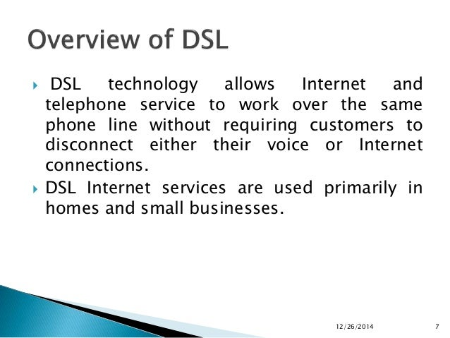 the different variations of digital subscriber lines dsl used today There are a number of different types of dsl, which have been designed to suit a  range of  outlines how allied telesis provides dsl support for their customers   digital subscriber line (dsl) is a broadband connection that uses the existing   the dsl variants can be broadly divided into the three following groups.