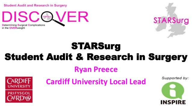 STARSurg Student Audit & Research in Surgery Ryan Preece Cardiff University Local Lead