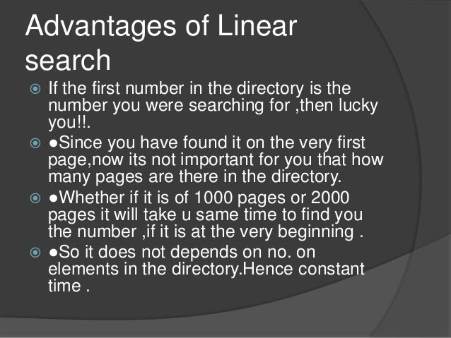 What are advantages and disadvantages of linear search