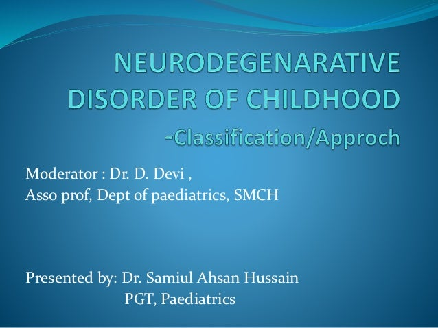 Moderator : Dr. D. Devi , Asso prof, Dept of paediatrics, SMCH Presented by: Dr. Samiul Ahsan Hussain PGT, Paediatrics