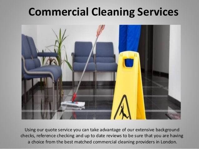 Commercial Cleaning Services Using our quote service you can take advantage of our extensive background checks, reference ...
