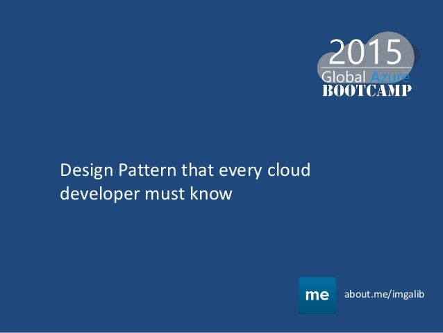Design Pattern that every cloud developer must know about.me/imgalib