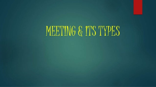 MEETING & ITS TYPES