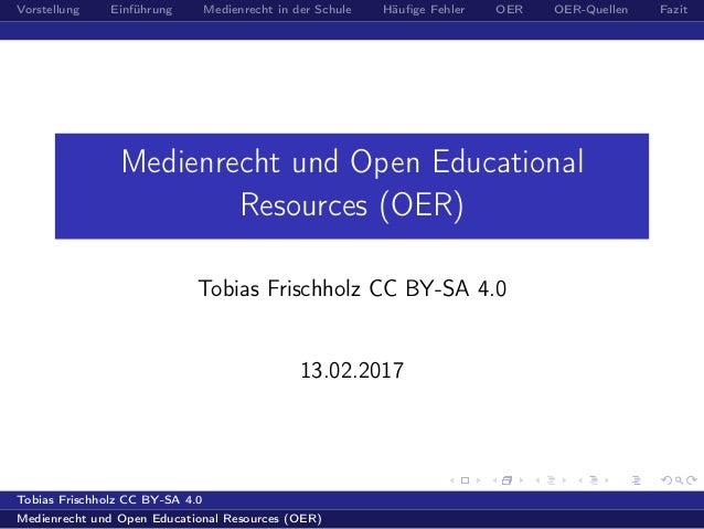 Vorstellung Einführung Medienrecht in der Schule Häufige Fehler OER OER-Quellen Fazit Medienrecht und Open Educational Reso...
