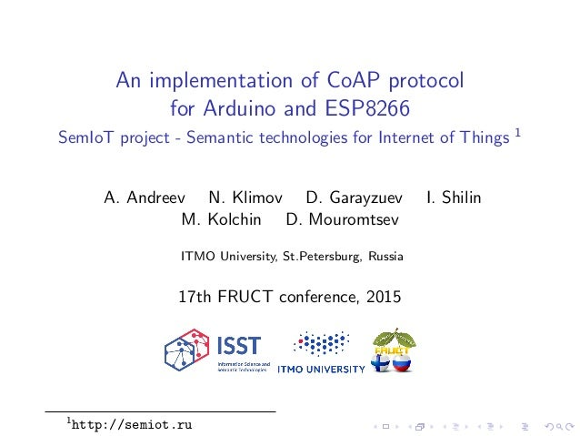 An implementation of CoAP protocol for Arduino and ESP8266 SemIoT project - Semantic technologies for Internet of Things 1...