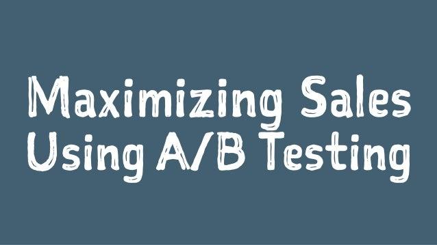 Maximizing Sales Using A/B Testing