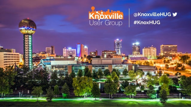 User Group Kn xville #KnoxHUGknoxville.hubspotusergroups.com User Group Kn xville #KnoxHUG @KnoxvilleHUG