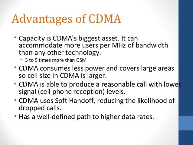advantages and disadvantages of cdma Cdma and tdma q: what is the difference between cdma and tdma a: these are two very different methodologies use to accomplish.