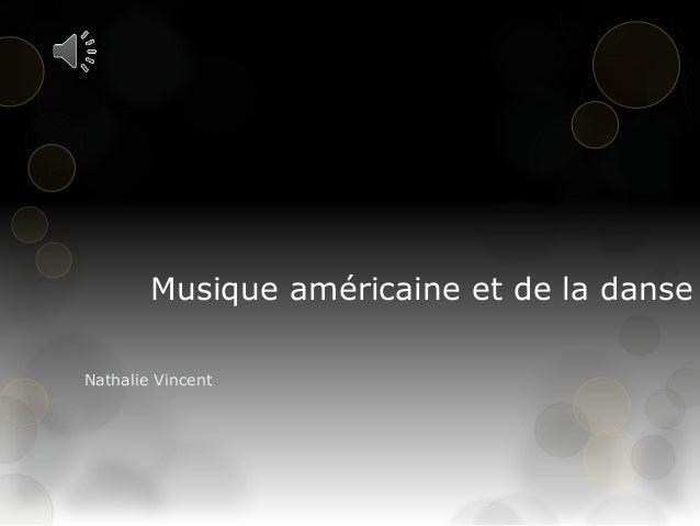 Musique américaine et de la danse Nathalie Vincent
