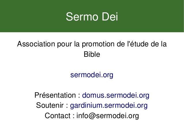 Association pour la promotion de l'étude de la Bible sermodei.org Présentation: domus.sermodei.org Soutenir : gardinium.s...