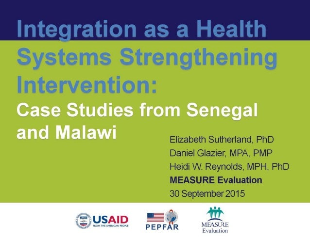 Systems Strengthening  Intervention:   Case Studies from Senegal and Malawi  Elizabeth Sutherland,  PhD Daniel Glazier,  M...