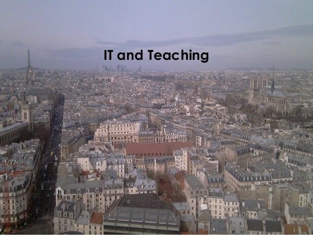 Y. Epelboin UPMC-Sorbonne Université EuroSakai 2013 January 29-30 IT and Teaching
