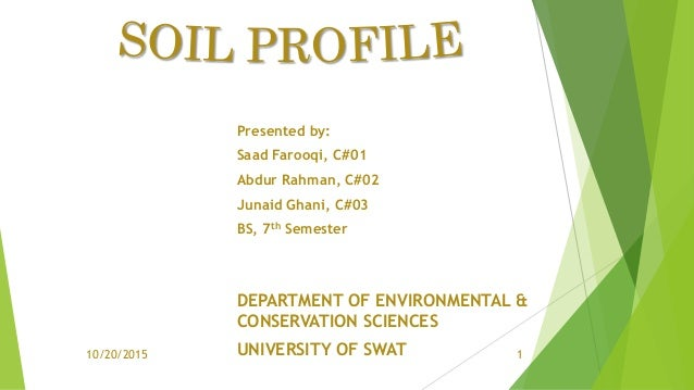 Presented by: Saad Farooqi, C#01 Abdur Rahman, C#02 Junaid Ghani, C#03 BS, 7th Semester DEPARTMENT OF ENVIRONMENTAL & CONS...