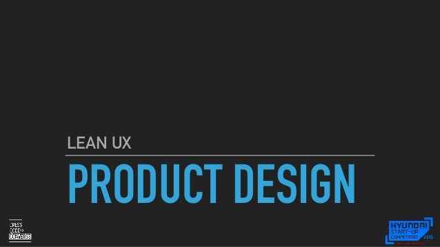 PRODUCT DESIGN LEAN UX