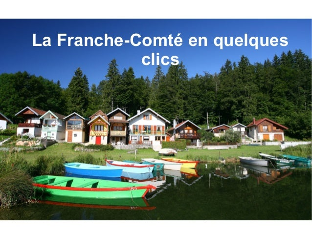 La Franche-Comté en quelques clics
