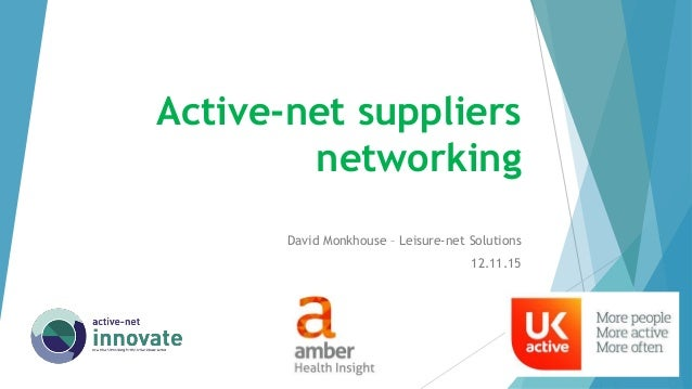 Active-net suppliers networking David Monkhouse – Leisure-net Solutions 12.11.15