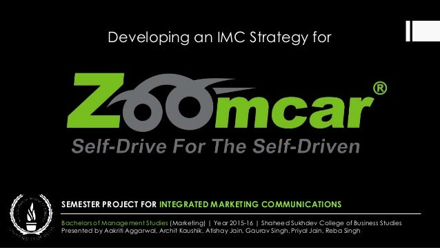 Developing an IMC Strategy for SEMESTER PROJECT FOR INTEGRATED MARKETING COMMUNICATIONS Bachelors of Management Studies (M...