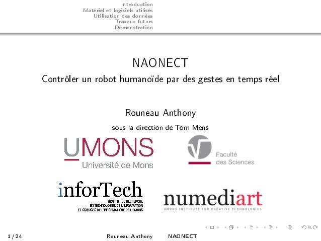 Introduction Matériel et logiciels utilisés Utilisation des données Travaux futurs Démonstration NAONECT Contrôler un robo...