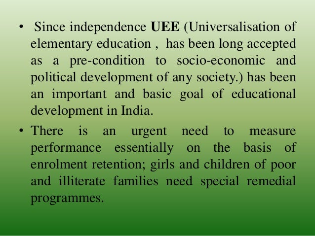 universalisation of elementary education The ordinary meaning of education is knowledge of letters to teach boys reading, writing and arithmetic is called primary education a peasant (.