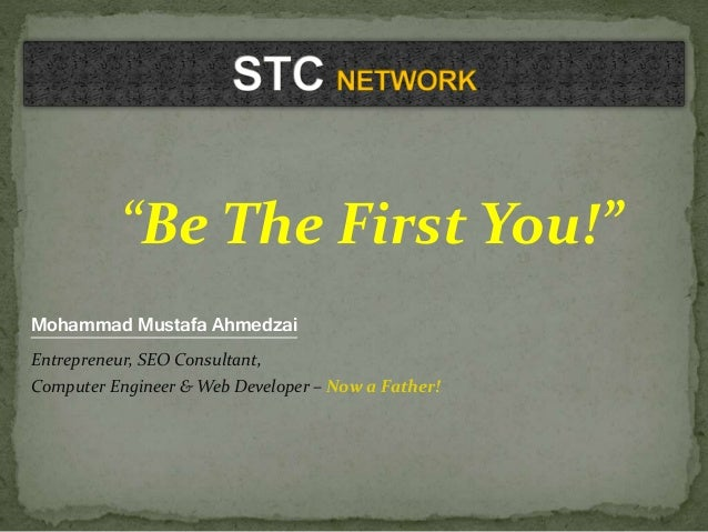 """Be The First You!"" Mohammad Mustafa Ahmedzai Entrepreneur, SEO Consultant, Computer Engineer & Web Developer – Now a Fath..."