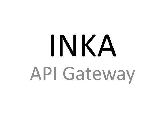 INKA API Gateway