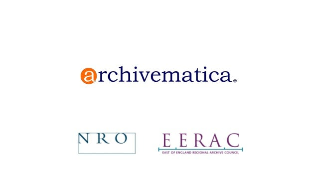 What is Archivematica? • Web-based application accessible through a browser (Chrome) • Built out of many open source tools...