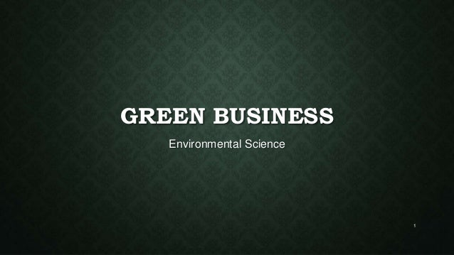 GREEN BUSINESS Environmental Science 1