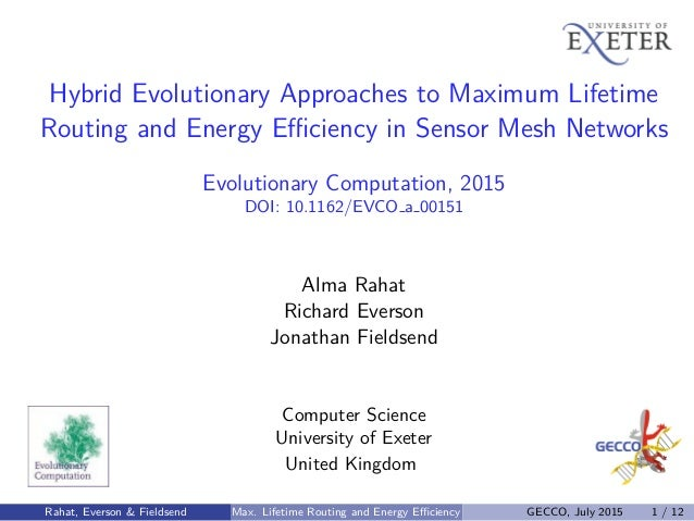 Hybrid Evolutionary Approaches to Maximum Lifetime Routing and Energy Efficiency in Sensor Mesh Networks Evolutionary Comput...