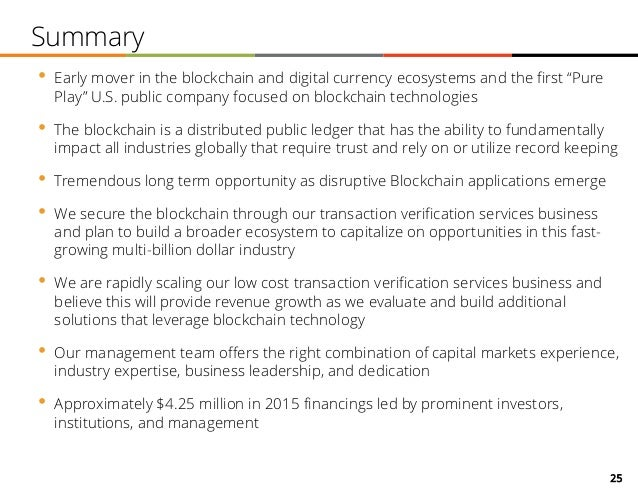 """25 • Early mover in the blockchain and digital currency ecosystems and the first """"Pure Play"""" U.S. public company focused o..."""