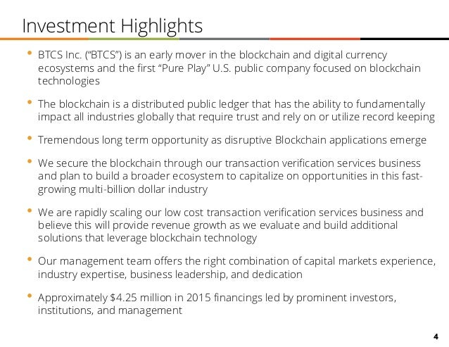 """4 • BTCS Inc. (""""BTCS"""") is an early mover in the blockchain and digital currency ecosystems and the first """"Pure Play"""" U.S. ..."""