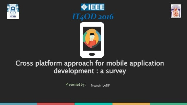 Cross platform approach for mobile application development : a survey