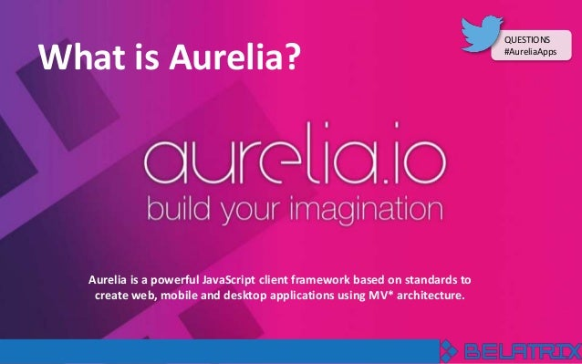 Build amazing apps with Aurelia - Webinar Slides