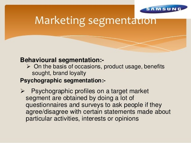 samsung phones marketing segmentation Samsung mobile vision & strategies jk shin nov 6th, 2013  disclaimer the materials in this report include forward-looking statements which can  • samsung.