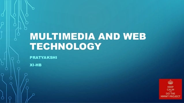 MULTIMEDIA AND WEB TECHNOLOGY PRATYAKSHI XI-HB