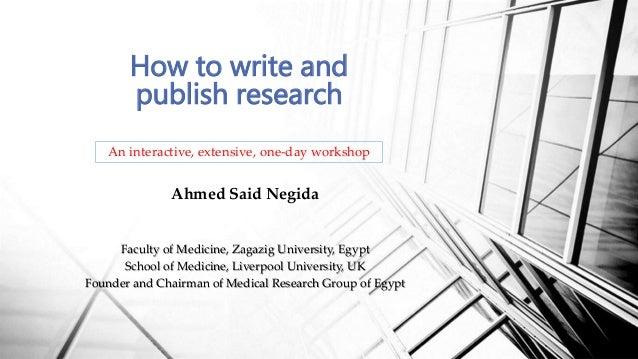 Ahmed Said Negida Faculty of Medicine, Zagazig University, Egypt School of Medicine, Liverpool University, UK Founder and ...