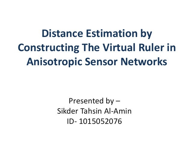 Distance Estimation By Constructing The Virtual Ruler In Anisotropic