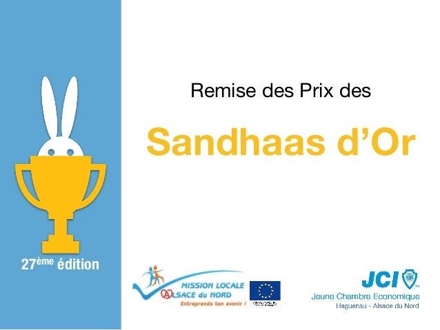 Sandhaas d'Or Remise des Prix des 27ème édition